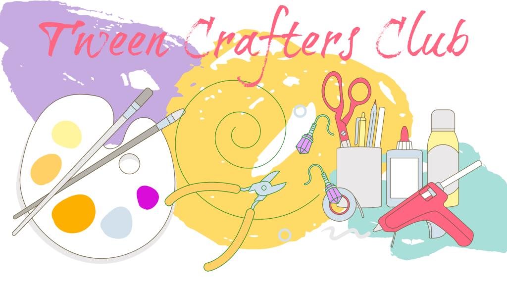 Tween Crafters Club