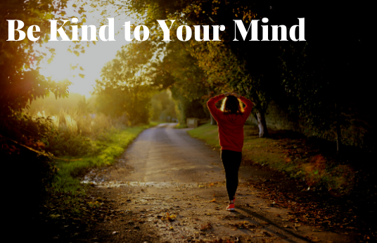 Be-Kind-to-Your-Mind